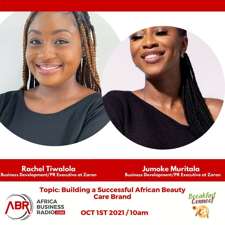 Building A Successful African Beauty Care Brand - Jumoke Muritala & Rachel Tiwalola